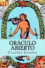 Oraculo Abierto:  Una Guia Practica Para La Lectura E Interpretacion del Tarot