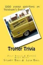 Trotter Trivia