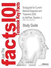 Studyguide for Current Medical Diagnosis and Treatment 2009 by McPhee, Stephen J., ISBN 9780071591249