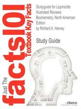 Studyguide for Lippincotts Illustrated Reviews:  Biochemistry, North American Edition by Harvey, Richard A., ISBN 9781608314126