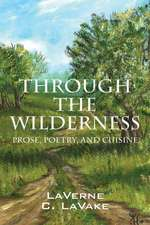 Through the Wilderness:  Prose, Poetry, and Cuisine
