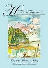 Humbug Marsh:  A Wetland Symphony