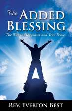 The Added Blessing:  The Way to Happiness and True Peace