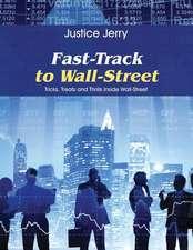 Fast-Track to Wall-Street:  Tricks, Treats and Thrills Inside Wall-Street