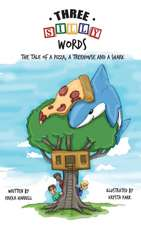Three Silly Words:  The Tale of a Pizza, a Treehouse and a Shark