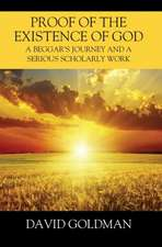 Proof of the Existence of God: A Beggar's Journey and a Serious Scholarly Work