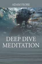 Deep Dive Meditation