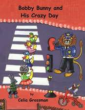 Bobby Bunny and His Crazy Day