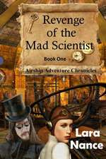 Revenge of the Mad Scientist:  Airship Adventure Chronicles