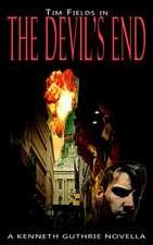 The Devil's End (Tim Fields Series #1)