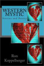 Western Mystic:  Stories and Poetry
