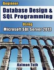 Beginner Database Design & SQL Programming Using Microsoft SQL Server 2012:  Or the Fighting Parson's Regiment in the War of the Rebellion