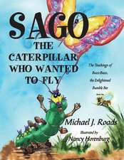 Sago, the Caterpillar Who Wanted to Fly