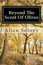 Beyond the Scent of Olives:  The Story of a Feral Family