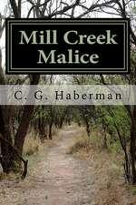 Mill Creek Malice