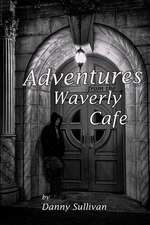 Adventures from the Waverly Cafe