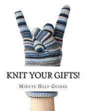 Knit Your Gifts!