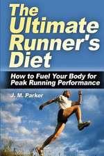 The Ultimate Runner's Diet