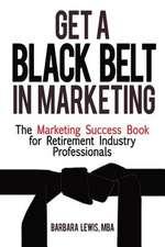 Get a Black Belt in Marketing