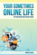 Your Sometimes Online Life