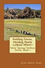 Building Fences, Mending Heats - Large Print