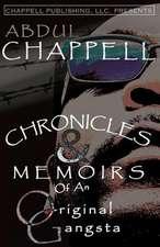 Chronicles & Memoirs of an Original Gangsta