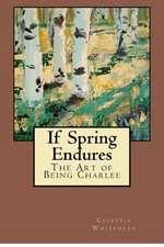 If Spring Endures