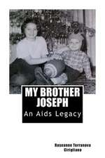 My Brother Joseph an AIDS Legacy