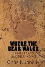 Where the Bear Walks