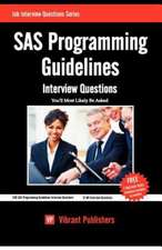 SAS Programming Guidelines Interview Questions You'll Most Likely Be Asked:  Tips, Tricks, How-Tos, and Feature Cars!