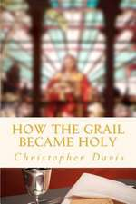 How the Grail Became Holy