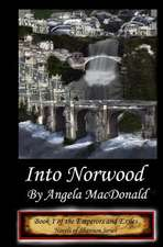 Emperors and Exiles, Into Norwood