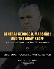 General George C. Marshall and the Army Staff