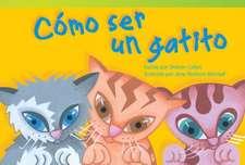 Como Ser un Gatito = How to Be a Kitten