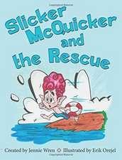 Slicker McQuicker and the Rescue