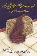 A Gift Returned:  My Master's Robe