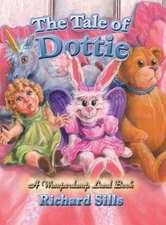 The Tale of Dottie:  A Wumperdump Land Book