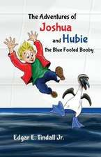 The Adventures of Joshua and Hubie the Blue Footed Booby