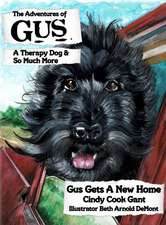 The Adventures of Gus: A Therapy Dog and So Much More: Gus Gets a New Home