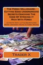 The Forex Millionaire
