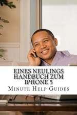 Eines Neulings Handbuch Zum iPhone 5