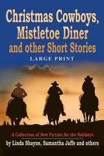Christmas Cowboys, Mistletoe Diner and Other Short Stories