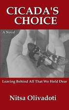 Cicada's Choice