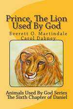 Prince, the Lion Used by God