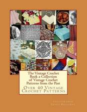 The Vintage Crochet Book a Collection of Vintage Crochet Patterns from the Past
