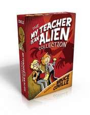 The My Teacher Is an Alien Collection:  My Teacher Fried My Brains/My Teacher Flunked the Planet/My Teacher Is an Alien/My Teacher Glows in the Dark