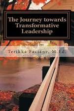 The Journey Towards Transformative Leadership