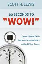 60 Seconds to Wow!