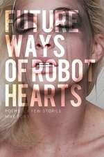 Future Ways of Robot Hearts