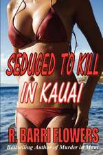 Seduced to Kill in Kauai